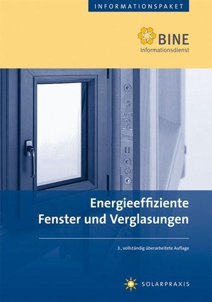 Energieeffiziente Fenster und Verglasungen: Stand: 2008. - Wagner, Andreas