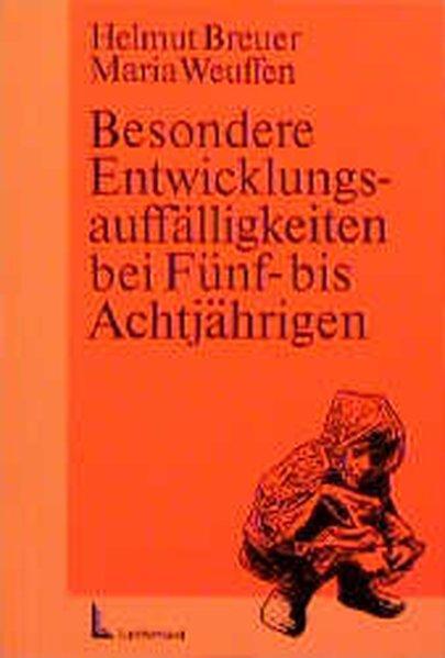 Besondere Entwicklungsauffälligkeiten bei Fünf- bis Achtjährigen: Breuer, Helmut und