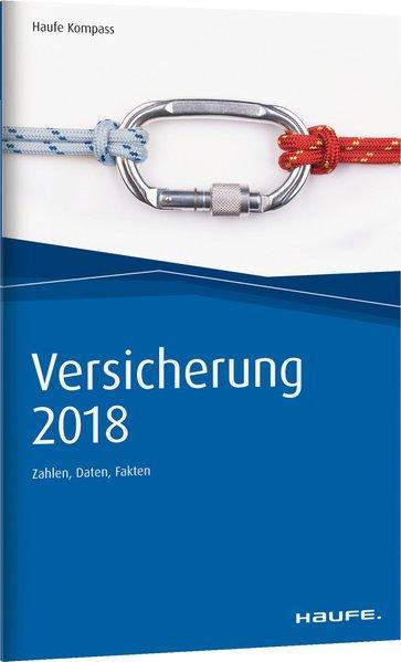 Versicherung 2018: Zahlen, Daten, Fakten (Haufe Kompass) - Robert, Fischer,