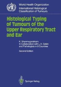 Histological Typing of Tumours of the Upper: Shanmugaratnam, K.: