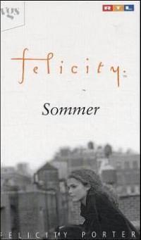 Felicity, Sommer: Porter, Felicity: