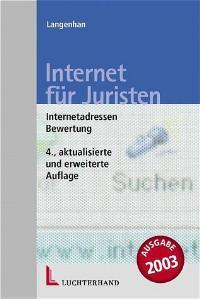 Internet für Juristen. Internetadressen und ihre Bewertung: Langenhan, Rainer und Melanie ...