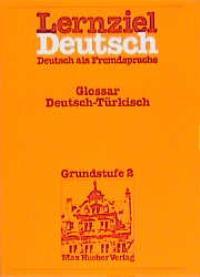 Lernziel Deutsch, Glossar Deutsch-Türkisch: Hieber, Wolfgang: