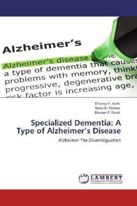 Specialized Dementia: A Type of Alzheimer's Disease: Y. Joshi, Dhairya,