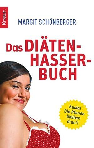 """Das Diätenhasser-Buch: """"Basta! Die Pfunde bleiben drauf!"""": Schönberger, Margit:"""