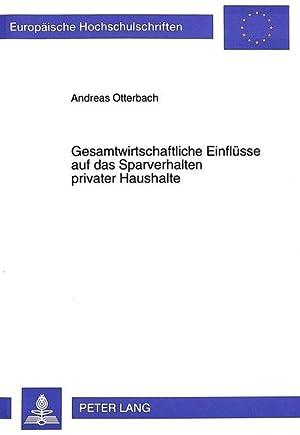 Gesamtwirtschaftliche Einflüsse auf das Sparverhalten privater Haushalte: Otterbach, Andreas: