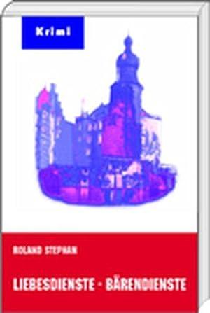 Liebesdienste-Bärendienste: Stephan, Roland: