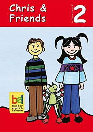 Learning English with Chris & Friends: Workbook: Baylie, Beate and