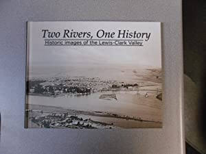 Two Rivers, One History historic images of the Lewis-Clark Valley: The Lewiston Tribune