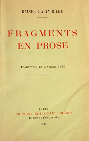 Fragments en prose. Traduction de Maurice Betz.: RILKE (Rainer Maria)