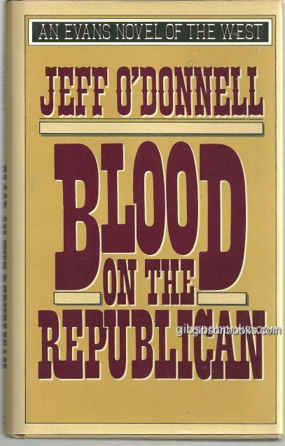 BLOOD ON THE REPUBLICAN, O'Donnell, Jeff