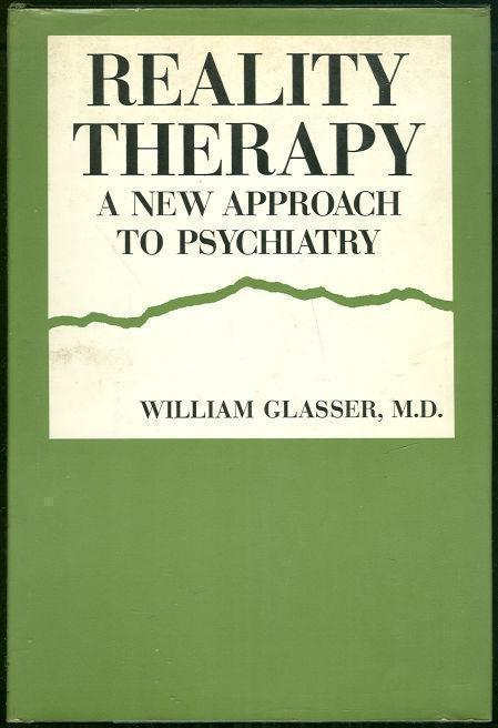 REALITY THERAPY A New Approach to Psychiatry, Glasser, William