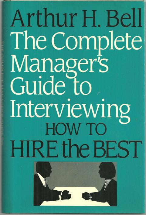 Image for COMPLETE MANAGER'S GUIDE TO INTERVIEWING How to Hire the Best
