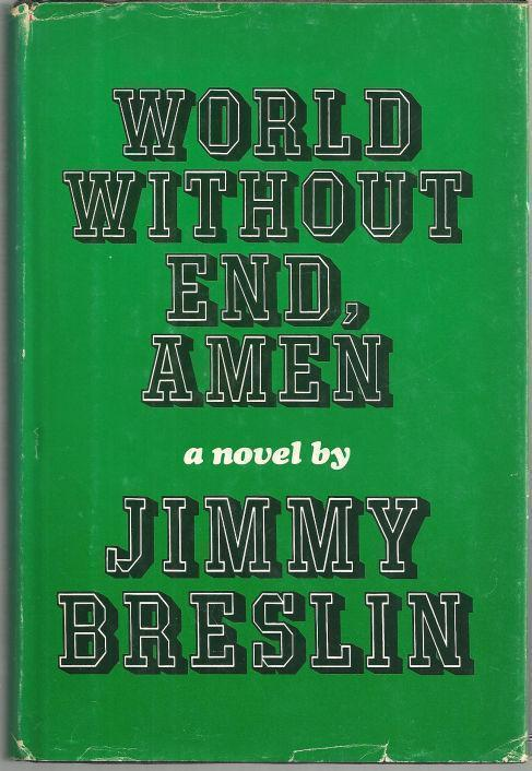 WORLD WITHOUT END, AMEN, Breslin, Jimmy