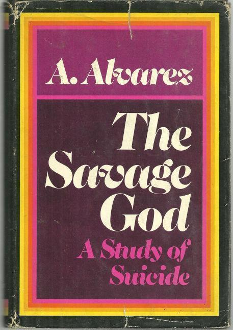 Image for SAVAGE GOD A Study of Suicide