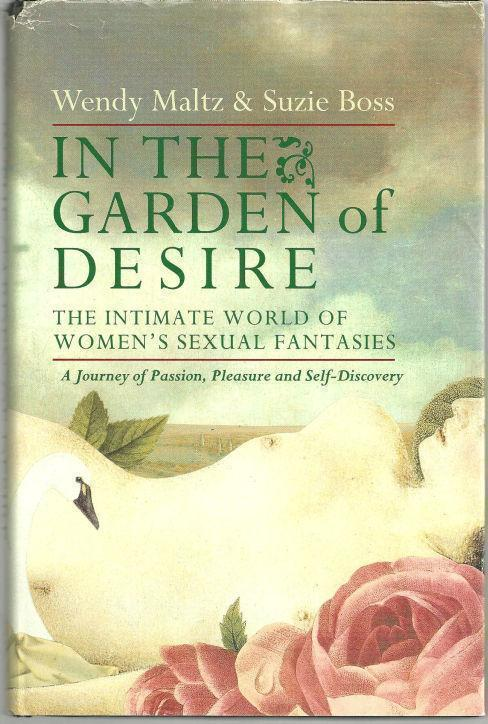 Image for IN THE GARDEN OF DESIRE The Intimate World of Women's Sexual Fantasies