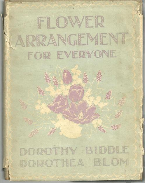 FLOWER ARRANGEMENT FOR EVERYONE, Biddle, Dorothy