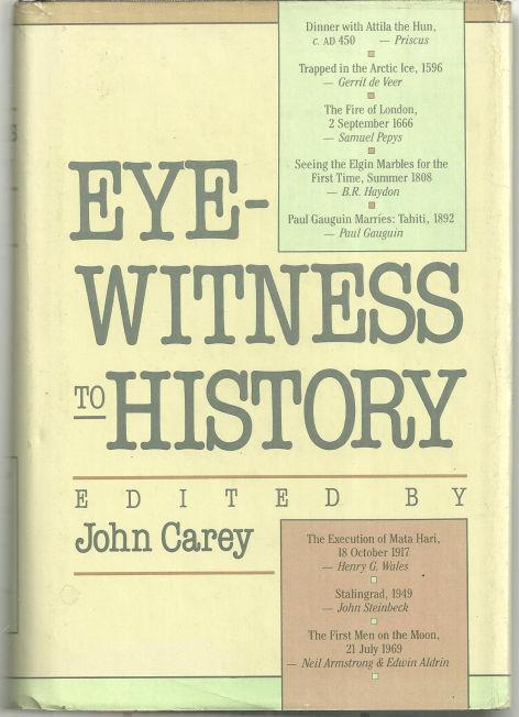 EYEWITNESS TO HISTORY, Carey, John Editor
