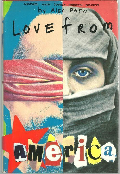 LOVE FROM AMERICA A Newsman's Account of Efforts to Aid Hostages in Tehran, Paen, Alex
