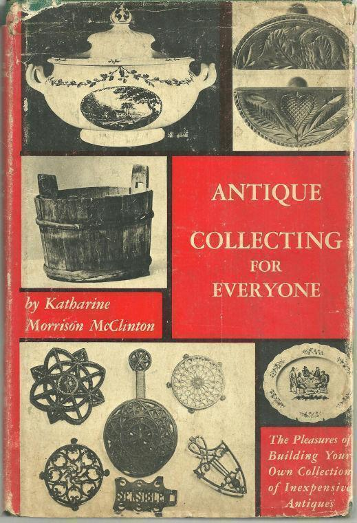 Image for ANTIQUE COLLECTING FOR EVERYONE The Pleasures of Building Your Own Collection of Inexpensive Antiques
