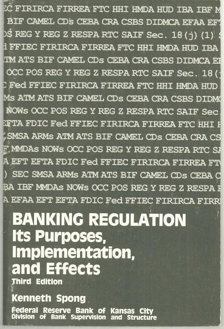 BANKING REGULATION Its Purposes, Implementation, and Effects, Spong, Kenneth