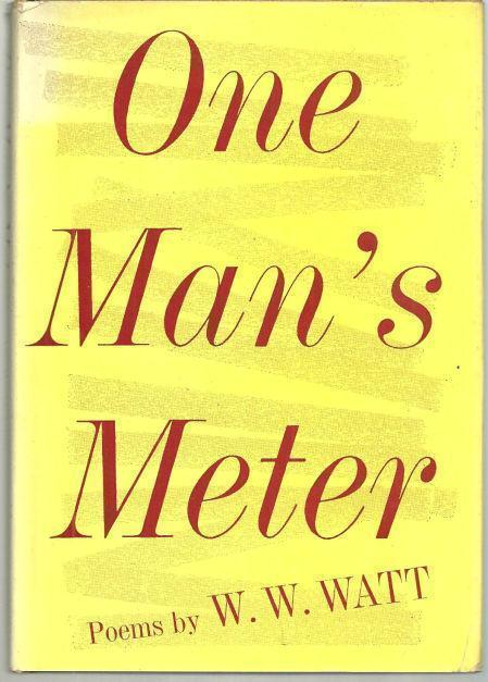 ONE MAN'S METER Poems, Watt, W. W.
