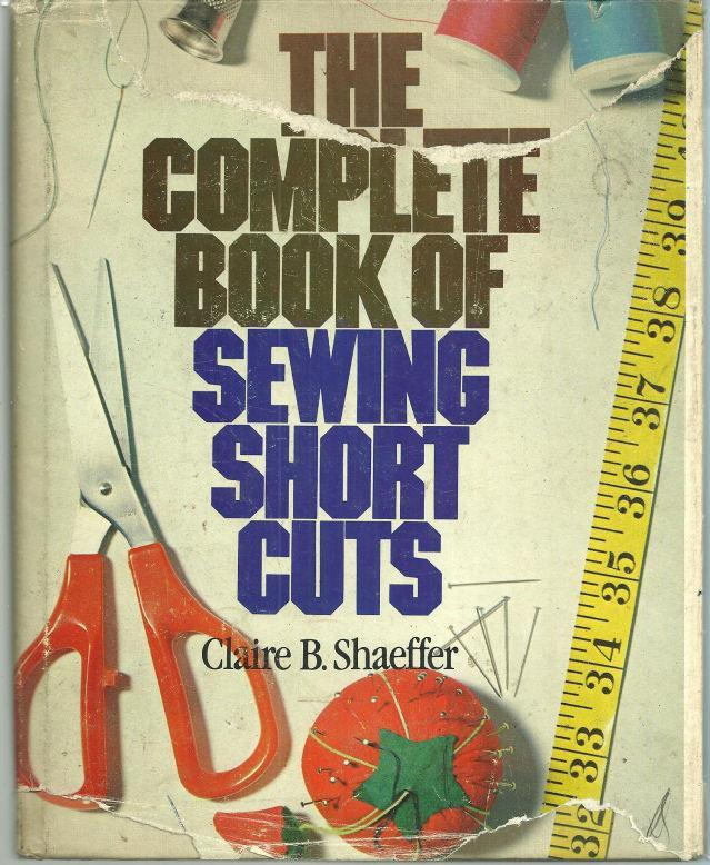 COMPLETE BOOK OF SEWING SHORTCUTS, Shaeffer, Claire