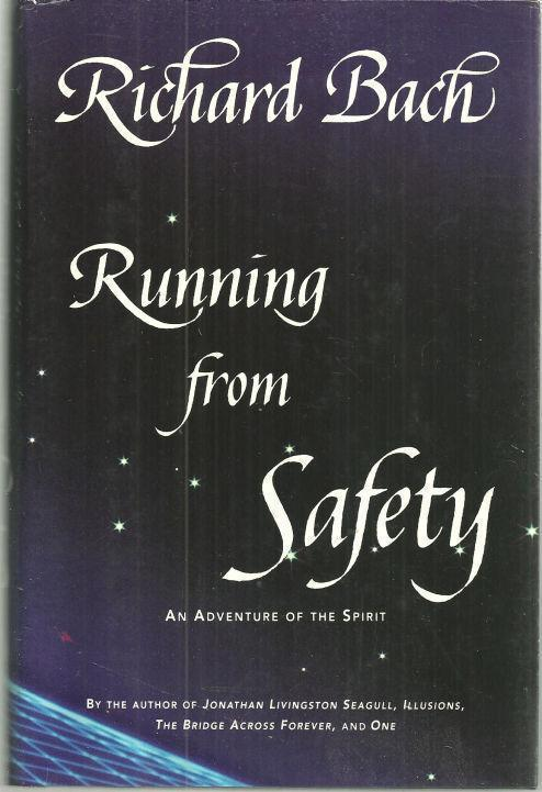 RUNNING FROM SAFETY An Adventure of the Spirit, Bach, Richard