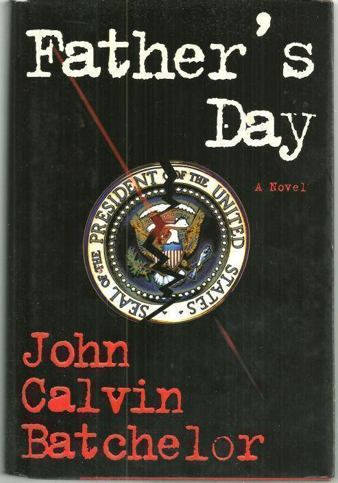 FATHER'S DAY A Novel, Batchelor, John Calvin