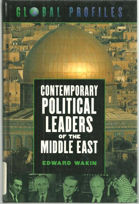 CONTEMPORARY POLITICAL LEADERS OF THE MIDDLE EAST, Wakin, Edward