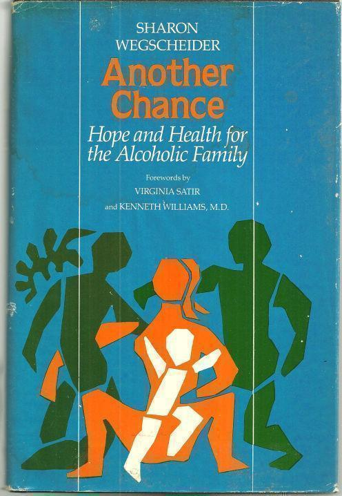 ANOTHER CHANCE Hope and Health for the Alcoholic Family, Wegscheider, Sharon