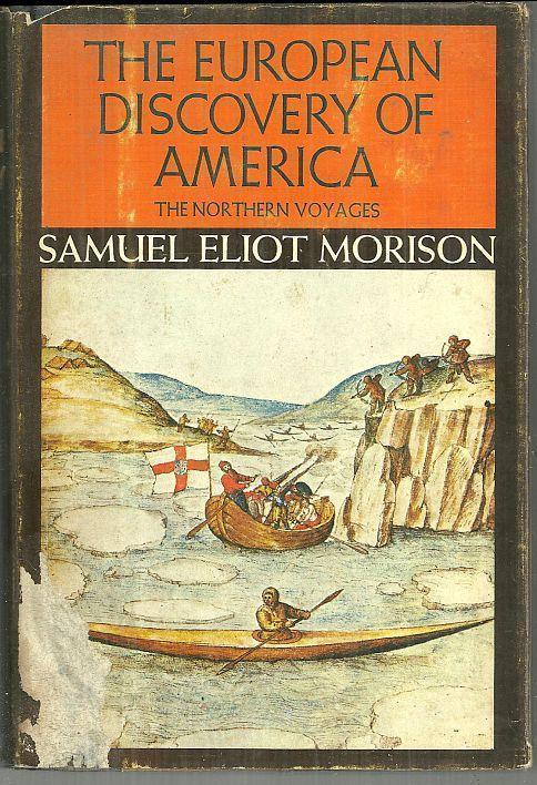 EUROPEAN DISCOVERY OF AMERICA The Northern Voyages A. D. 500-1600, Morison, Samuel Eliot