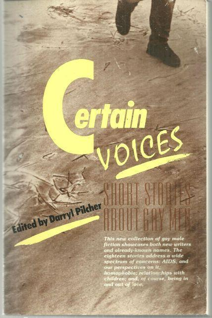 CERTAIN VOICES Short Stories about Gay Men, Pilcher, Darryl editor
