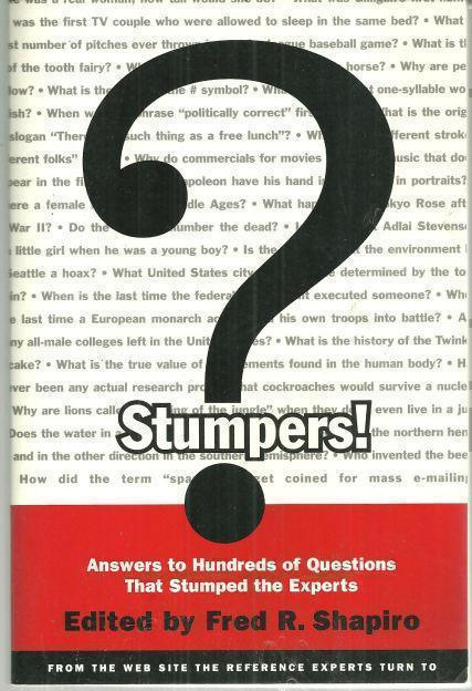STUMPERS Answers to Hundreds of Questions That Stumped the Experts, Shapiro, Fred editor