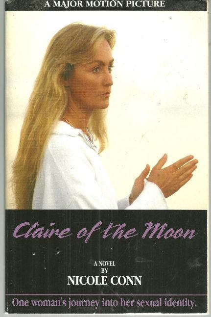 CLAIRE OF THE MOON One Woman's Journey Into Her Sexual Identity : a Novel, Conn, Nicole