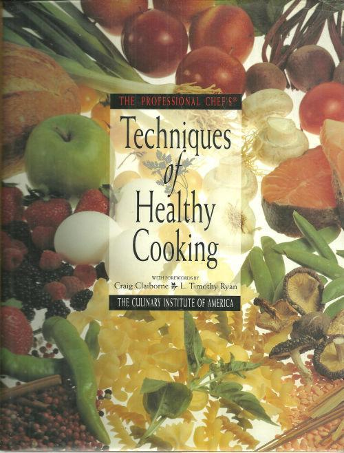 PROFESSIONAL CHEF'S TECHNIQUES OF HEALTHY COOKING, Claiborne, Craig Foreword