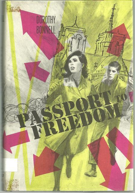 PASSPORT TO FREEDOM, Bonnell, Dorothy