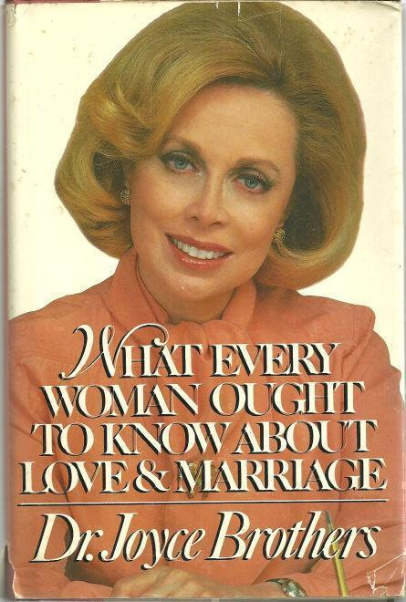 WHAT EVERY WOMAN OUGHT TO KNOW ABOUT LOVE AND MARRIAGE, Brothers, Dr. Joyce