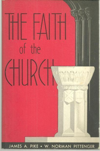 FAITH OF THE CHURCH, Pike, James A.