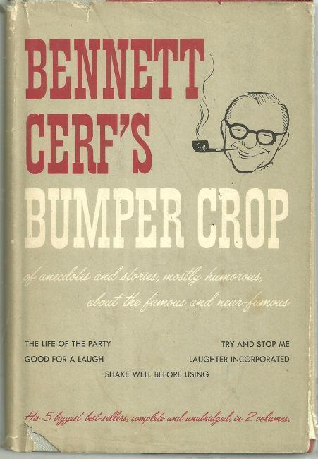 BENNETT CERF'S BUMPER CROP OF ANECDOTES AND STORIES, MOSTLY HUMOROUS, ABOUT THE FAMOUS AND NEAR FAMOUS Volume 2, Cerf, Bennett