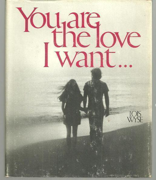 WYSE, LOIS - You Are the Love I Want