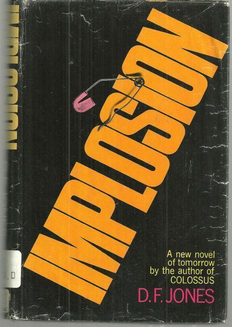 IMPLOSION, Jones, D. F.