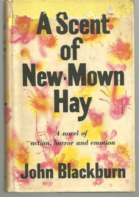SCENT OF NEW MOWN HAY A Novel of Action, Horror, and Emotion, Blackburn, John