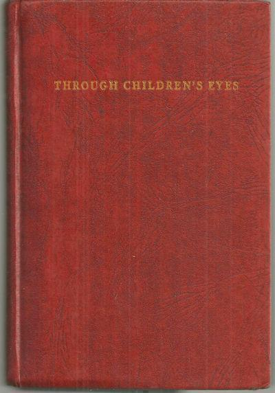 THROUGH CHILDREN'S EYES True Stories out of the Practice of a Consultant Psychologist, Weill, Blanche