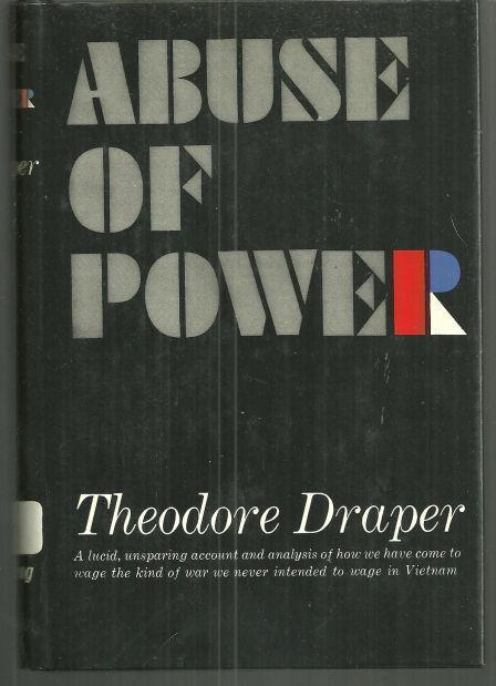 ABUSE OF POWER, Draper, Theodore