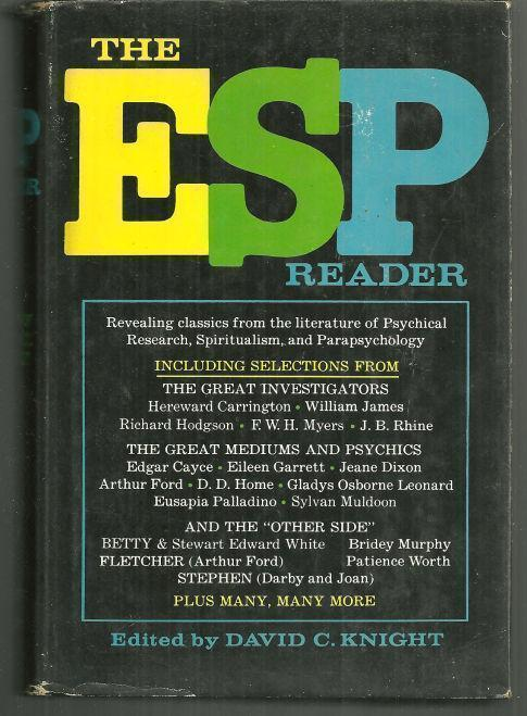 ESP READER Revealing Classics from the Literature of Psychical Researach, Spiritualism , and Parapsychology, Knight, David editor