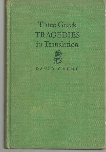 THREE GREEK TRAGEDIES IN TRANSLATION, Grene, David