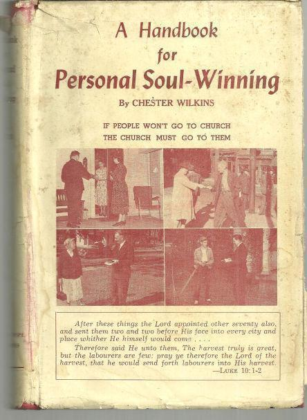 HANDBOOK FOR PERSONAL SOUL-WINNING If People Won't Go to Church the Church Must Go to Them, Wilkins, Chester