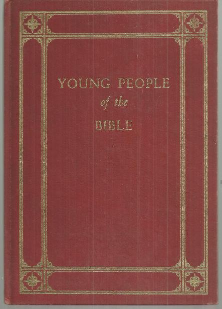 YOUNG PEOPLE OF THE BIBLE, Geographical Publishing