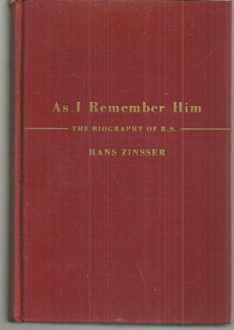 ZINSSER, HANS - As I Remember Him the Biography of R.S.